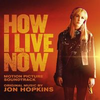 How I Live Now Original Soundtrack