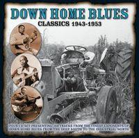 Down Home Blues Classics 1943-1953