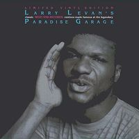 LARRY LEVAN'S CLASSIC WEST END RECORDS REMIXES MADE FAMOUS AT THE LEGENDARY PARADISE GARAGE