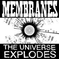 THE UNIVERSE EXPLODES/ TOOTHACHE
