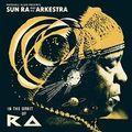 MARSHALL ALLEN PRESENTS SUN RA & HIS ARKESTRA: IN THE ORBIT OF RA