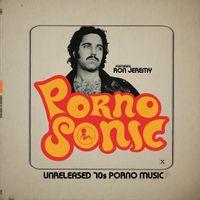 Pornosonic: Unreleased 70s Porn Music Featuring Ron Jeremy