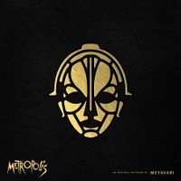 Metropolis - An Original Re-Score By Metavari