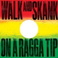 Walk And Skank / On A Ragga Tip (RSD17)