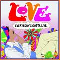 EVERYBODYS GOTTA LIVE (rsd 21)