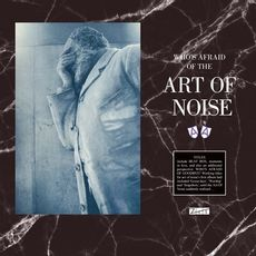 Who's Afraid of the Art Of Noise?' / 'Who's Afraid Of Goodbye?' (rsd 21)