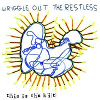 wriggle out the restless