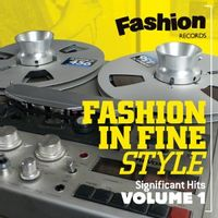 fashion in fine style - significant hits volume 1