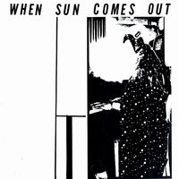 WHEN SUN COMES OUT (2015 reissue)