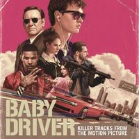 BABY DRIVER (killer tracks from the motion picture)