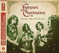 Who Knows Where The Time Goes: The Essential Fairport Convention