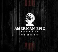 MUSIC FROM THE AMERICAN EPIC SESSIONS