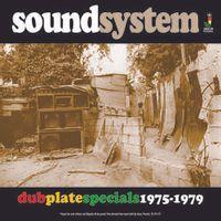 sound system - dub plate specials 1975-1979