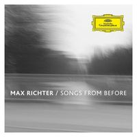 Max Richter: Songs from Before (2016 edition)