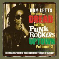 Don Letts Presents: Dread Meets Punk Rockers Uptown Volume 2