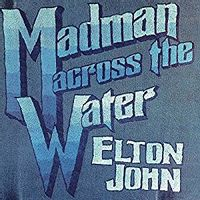 Madman Across The Water (2018 Reissue)
