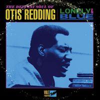 lonely & blue : The Deepest Soul of Otis Redding