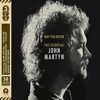 May You Never: The Essential John Martyn