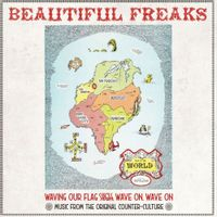 Beautiful Freaks - Waving Our Flag High, Wave On, Wave On: Music From The Original Counter Culture