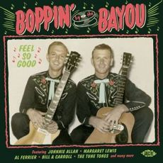 BOPPIN' BY THE BAYOU ~ FEEL SO GOOD