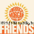 DERRICK MORGAN AND HIS FRIENDS (2020 reissue)