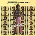 JUST DENNIS / DEEP DOWN: 2CD EXPANDED EDITIONS