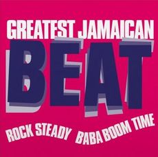 GREATEST JAMAICAN BEAT (ROCK STEADY BABA BOOM TIME)