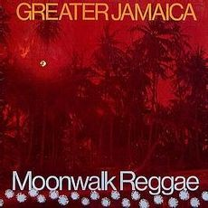 GREATER JAMAICA MOONWALK REGGAE