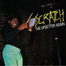 SCRATCH THE UPSETTER AGAIN (2019 reissue)