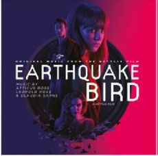 Earthquake Bird (Original Music From The Netflix Film)