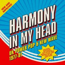 HARMONY IN MY HEAD ~ UK POWER POP & NEW WAVE 1977-81: 3CD BOXSET