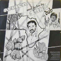 Africa Must Be Free By 1983 Dub (2017 reissue)