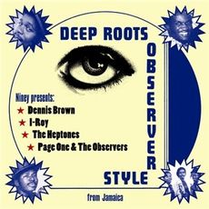 niney the observer presents : deep roots observer style