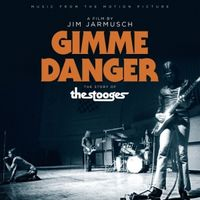 GIMME DANGER : MUSIC FROM THE MOTION PICTURE