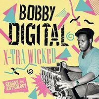 X-Tra Wicked (Bobby Digital Reggae Anthology)