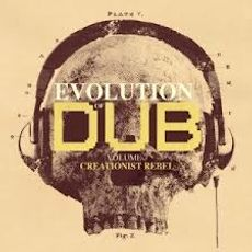 THE EVOLUTION OF DUB VOL 7 : CREATIONIST REBEL