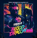 Trials Of The Blood Dragon Original Game Soundtrack