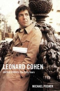 Leonard Cohen, Untold Stories: The Early Years : 1