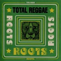 Total Reggae: Roots
