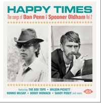 HAPPY TIMES ~ THE SONGS OF DAN PENN & SPOONER OLDHAM VOL 2