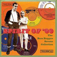 Spirit of '69 : The Boss Reggae Sevens Collection (2017 reissue)
